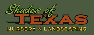 Shades of TEXAS NURSERY & LANDSCAPING